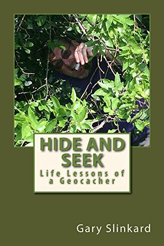 Book Cover: Hide and Seek: Life Lessons of a Geocacher