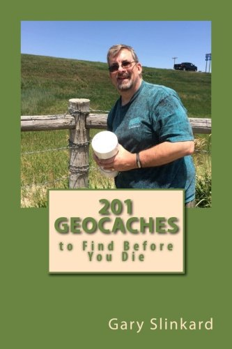 Book Cover: 201 Geocaches to Find Before You Die